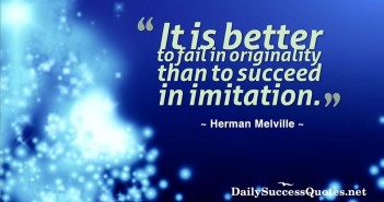 it-is-better-to-fail-in-originality-than-to-succeed-in-imitation-originality-quote-share-on-facebook